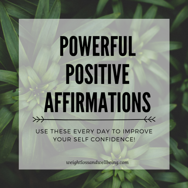 Powerful Positive Affirmations